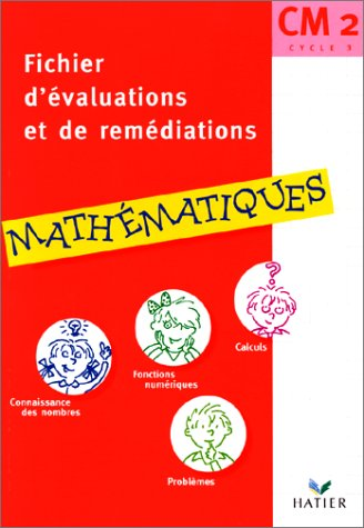 Mathématiques CM2 : Fichier d'évaluation et de remédiation en mathématiques