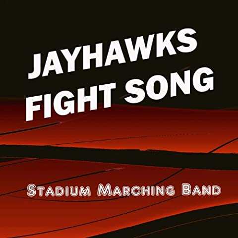 Jayhawks Fight Song (University of Kansas Fight Song)