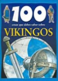 100 Cosas Que Debes Saber Sobre  Vikingos/ 100 Things you Should know about Vikings