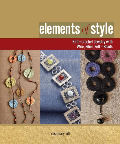 Elements of Style: Creating Jewelry with Wire, Fiber, Felt, and Beads (Felt Interweave)