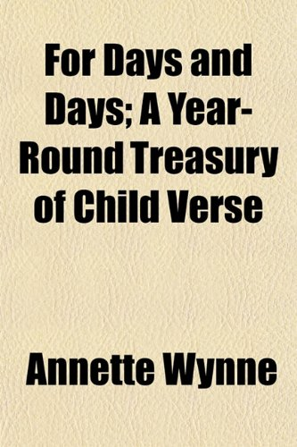 For Days and Days; A Year-Round Treasury of Child Verse