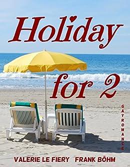 Holiday for 2 (German Edition) by [Böhm, Frank, Valerie le Fiery]