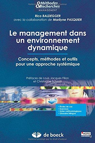 Le management dans un environnement dynamique : Concepts, mthodes et outils pour une approche systmique