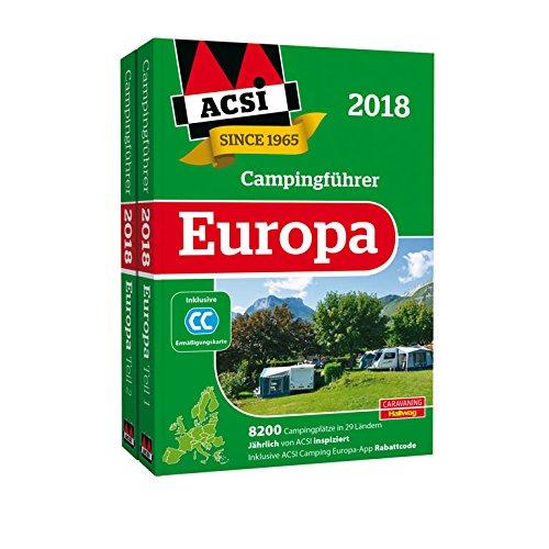ACSI Internationaler Campingführer Europa 2018: 8200 Campingplätze in 29 Ländern (Hallwag...