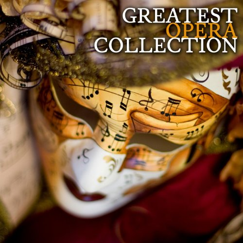 The Greatest Opera Collection