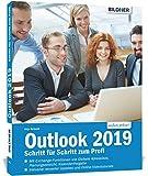 Outlook 2019 Schritt für Schritt zum Profi: Mit den Exchange-Server Funktionen für die Nutzung im Unternehmen!