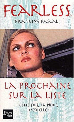 Fearless Tome 4 : La prochaine sur la liste par Francine Pascal