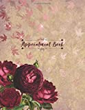 Appointment Book: Vintage Floral 2018-2019 Monthly & Weekly Appt Planner For Hair Salon, Stylist, Nails, Personal Trainer Or Other Businesses - Undated Daily And Hourly Schedule