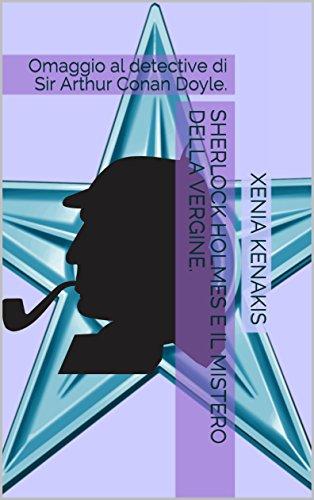 Sherlock Holmes e il mistero della Vergine: Omaggio al detective di Sir Arthur Conan Doyle.