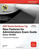 OCP Oracle Database 11g New Features for Administrators Exam Guide (Exam 1Z0-050) (Oracle Press)