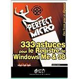 333 astuces pour le registre de Windows Me & 98