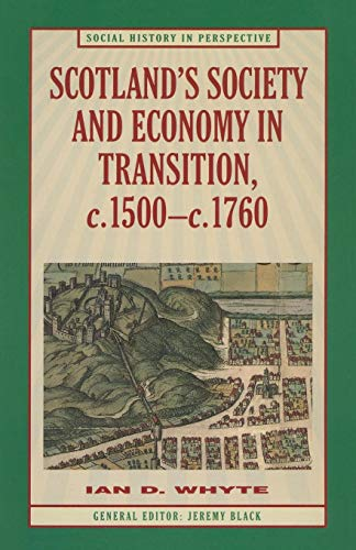 Scotland's Society and Economy in Transition, c.1500-c.1760 (Social History in Perspective)