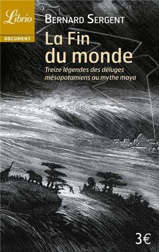 la-fin-du-monde-treize-legendes-des-deluges-mesopotamiens-au-mythe-maya-librio-document