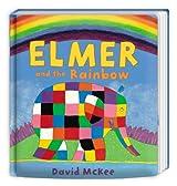 Elmer and the Rainbow: Board Book