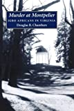 Murder at Montpelier: Igbo Africans in Virginia by Chambers, Douglas B. (2009) Paperback