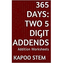 365 Addition Worksheets with Two 5-Digit Addends: Math Practice Workbook (365 Days Math Addition Series) (English Edition)
