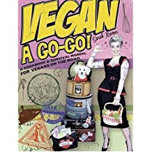[{ Vegan a Go-Go!: A Cookbook & Survival Manual for Vegans on the Road - By Kramer, Sarah ( Author ) Sep - 01- 2008 ( Paperback ) } ]