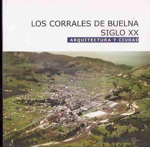 CORRALES DE BUELNA - LOS. SIGLO XX. ARQUITECTURA Y CIUDAD