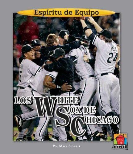 Los White Sox de Chicago (Espiritu De Equipo / Team Spirit) por Mark Stewart