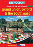 Grand Union, Oxford and the South East (Nicholson Guide to the Waterways, Book 1)
