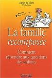 La famille recomposée - Comment répondre aux questions des enfants