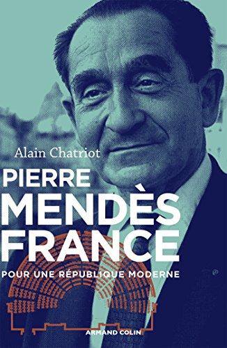 Pierre Mendès France - Pour une République moderne