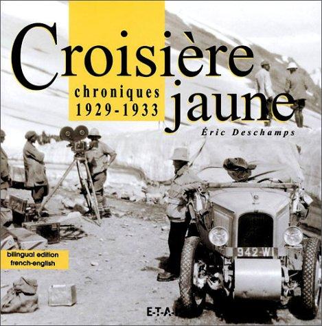 Croisière jaune : Chroniques, 1929-1933 (édition bilingue français/anglais) par Eric Deschamps