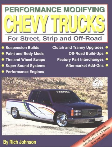 Performance Modifying Chevy Trucks: For Street, Strip and Off-Road (S-A Design) Chevrolet Cavalier Owners Manual
