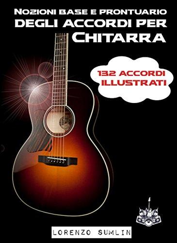 Nozioni base e prontuario degli accordi per Chitarra (Italian Edition)