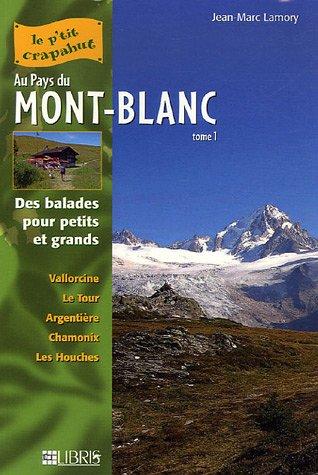Au Pays du Mont-Blanc : Tome 1, Vallée de Chamonix Balades pour petits et grands