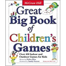 Great Big Book of Children's Games: Over 450 Indoor and Outdoor Games for Kids