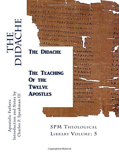The Didache: The Teaching of the Twelve Apostles: Volume 5 (SPM Theological Library)