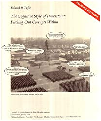 The Cognitive Style of PowerPoint: Pitching Out Corrupts Within, Second Edition by Edward R. Tufte (2006-12-24)