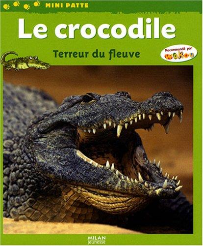 Le crocodile : Terreur du fleuve
