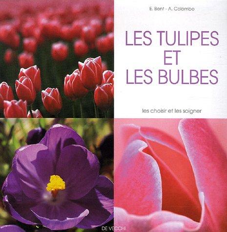 Les tulipes et les bulbes par E Bent, A Colombo