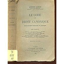 LE CODE DE DROIT CANONIQUE - Commentaire succinct et pratique - EN 2 VOLUMES / TOME TROISIEME