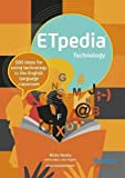 ETpedia Technology: 500 Ideas for Using Technology in the English Language Classroom