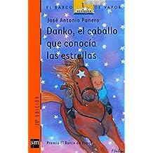 Danki, el caballo que conocía las estrellas. Silvia y la máquina qué (Pack 6 El Barco de Vapor) (Barco de Vapor Naranja)