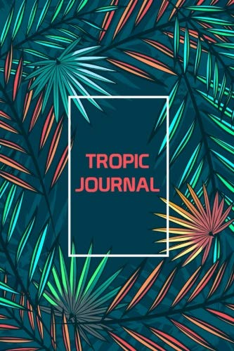 (Tropic Journal: Personal Planner Organizer Diary Notebook)