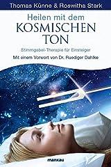 Heilen mit dem kosmischen Ton: Stimmgabel-Therapie für Einsteiger. Mit einem Vorwort von Dr. Ruediger Dahlke Taschenbuch