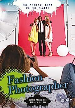Fashion Photographer (the Coolest Jobs On The Planet) por Justin Dallas epub