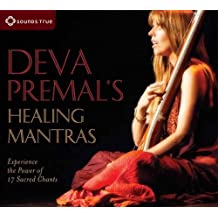 Deva Premal's Healing Mantras: Experience the Power of 17 Sacred Chants