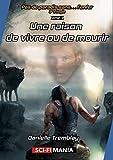 Une raison de vivre ou de mourir: 3e trilogie, tome 2 (French Edition)