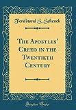 The Apostles' Creed in the Twentieth Century (Classic Reprint)