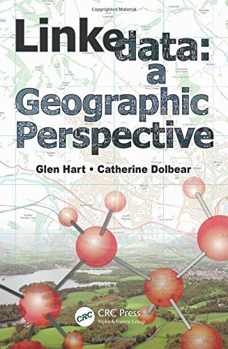 Linked Data: A Geographic Perspective by Glen Hart (2013-01-28)