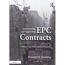 Understanding and Negotiating EPC Contracts: Two Volume Set