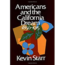 Americans and the California Dream: 1850-1915 (Americans & the California Dream)