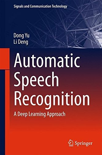 Automatic Speech Recognition: A Deep Learning Approach (Signals and Communication Technology) by Dong Yu (2014-11-11)