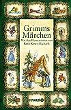 Grimms Märchen: Mit den Illustrationen von Ruth Koser-Michaëls