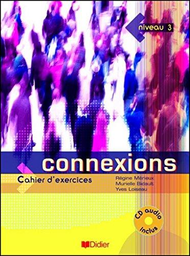 Connexions 3 : Cahier d'exercices (1CD audio)